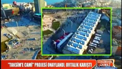 'Taksim'e cami' projesi ile ilgili şoke eden mesajlar