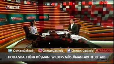 Osman Gökçek: Geert Wilders'a baktıkça şeytan görüyorum