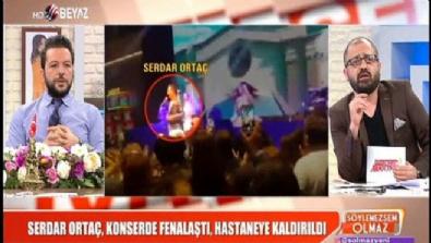 Serdar Ortaç, konserde fenalaştı, hastaneye kaldırıldı