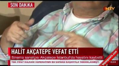 Sinema sanatçısı Halit Akçatepe yaşamını yitirdi