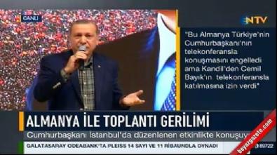Cumhurbaşkanı Erdoğan'dan Almanya'ya sert sözler