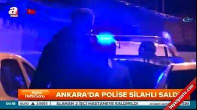 Ankara'da polise uzun namlulu silahlarla saldırı!