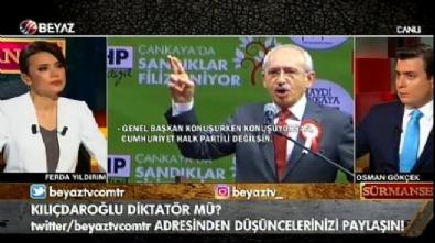 ferda yildirim - Osamn Gökçek: Kılıçdaroğlu kendisi gibi düşünmeyen herkesi gönderdi