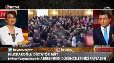 ferda yildirim - Osman Gökçek: Kılıçdaroğlu kesinlikle diktatör