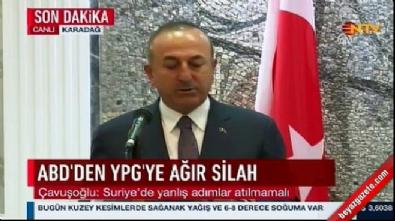amerika birlesik devletleri - Çavuşoğlu: YPG'ye verilen her silah Türkiye için tehdittir