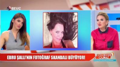 Ebru Şallı'nın fotoğraf skandalında şoke eden gelişme