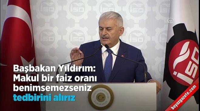 basbakan - Başbakan Yıldırım'dan bankalara uyarı