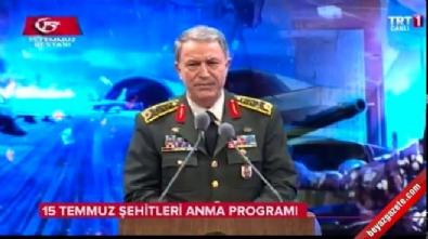 Genelkurmay Başkanı Orgeneral Hulusi Akar'ın 15 Temmuz Şehitleri Anma Programı konuşması