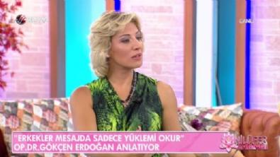 Op.Dr. Gökçen Erdoğan: Erkekler mesajda sadece yüklemi okur