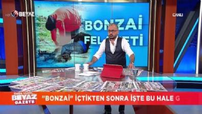 ''Bonzai Felaketi''ne kim ''Dur'' diyecek?