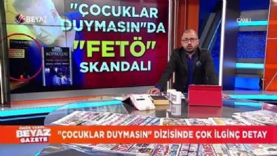 Çocuklar Duymasın'da ''FETÖ'' skandalı