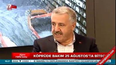 Bakan Arslan: 15 Temmuz Şehitler Köprüsü'ndeki çalışma 25 Ağustos'ta bitecek