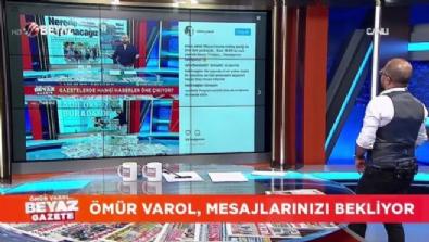 Ömür Varol'la Beyaz Gazete 18 Ağustos 2017