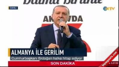 Cumhurbaşkanı Erdoğan, 'Siz kimsiz' deyip Almanya'ya ayar verdi!
