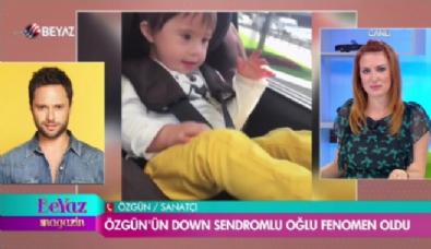 Özgün, Down Sendromlu oğlu Ediz'i anlattı