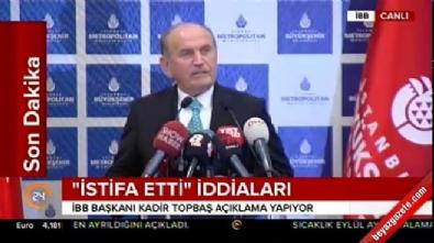 Kadir Topbaş'ın istifa açıklaması...