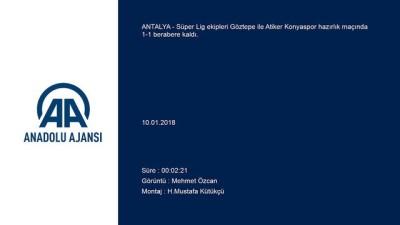 hazirlik maci - Futbol: Hazırlık maçı - Göztepe: 1 - Atiker Konyaspor: 1 - ANTALYA