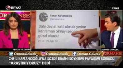 Osman Gökçek: Hanımefendi bizim askerimiz kahramandır