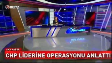Başbakan Kılıçdaroğlu'na operasyonu anlattı