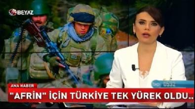 Afrin için Türkiye tek yürek oldu