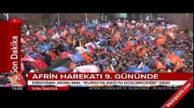 Zeytin Dalı Harekatı - Cumhurbaşkanı Erdoğan: Komutan 'Biraz sonra Burseya tepesini düşüreceğiz' dedi
