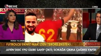 Osman Gökçek: Deniz Naki'nin teröristten farkı yok