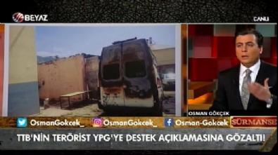 Osman Gökçek: TTB askerimize sahip çıkmak zorunda