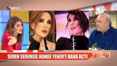 Hande Yener - Seren Serengil kavgası tartışmaya neden oldu!