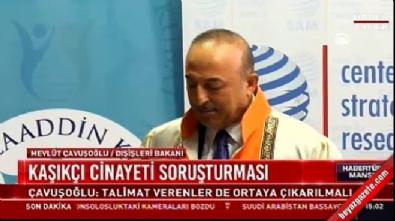 Cemal Kaşıkçı - Dışişleri Bakanı Çavuşoğlu'dan Kaşıkçı cinayetine ilişkin açıklama