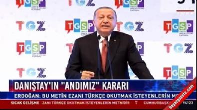 Cumhurbaşkanı Erdoğan: Danıştay'ın kararını iyi niyetli görmüyorum