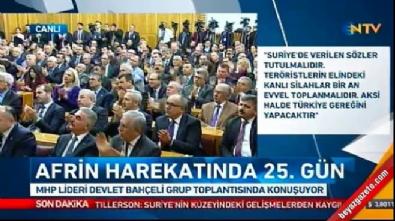 Afrin Operasyonu - Bahçeli'den ayakta alkışlanan sözler