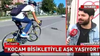 'Kocam bisikletiyle aşk yaşıyor'