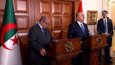 Dışişleri Bakanı Çavuşoğlu: 'Gerek Suriye konusunda, gerekse Libya konusunda, bölgemizdeki sorunlar konusunda Cezayir ile görüşlerimiz örtüşüyor'