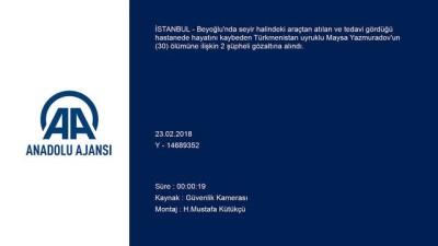 Beyoğlu'nda bir kadının araçtan atılarak öldürülmesi - İSTANBUL
