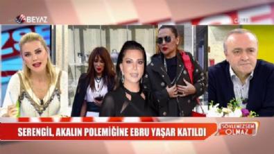 Seren Serengil ve Demet Akalın polemiğine Ebru Yaşar da katıldı!