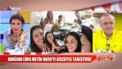Adriana Lima, Metin Hara'yı ailesi ile tanıştırdı