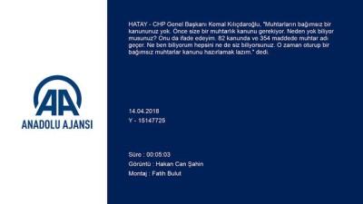 Kılıçdaroğlu: 'Bağımsız muhtarlar kanunu hazırlamak lazım' - HATAY