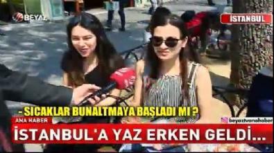 İstanbul'a yaz erken geldi