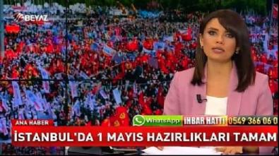 İstanbul'da 1 Mayıs hazırlıkları tamam!