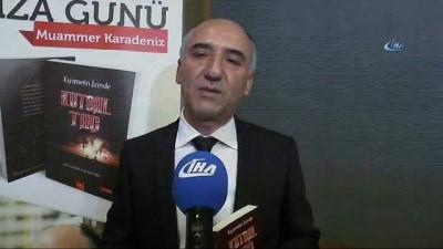 """Muammer Karadeniz'in ikinci kitabı """" Kıyametin İzinde Kutsal Taç"""" okuyucuyla buluştu"""