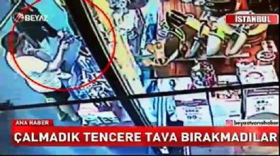 Çaydanlık çetesi Beşiktaş'ta bir dükkanı yağmaladı