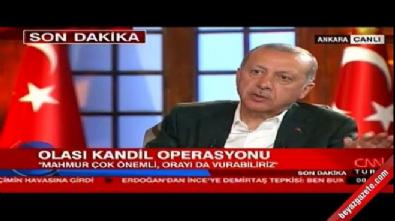 Erdoğan: Bir gece ansızın Mahrur'u vurabiliriz