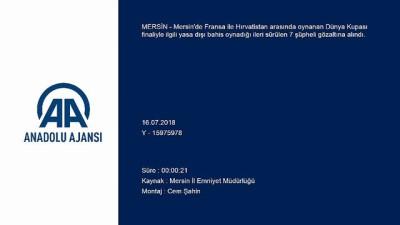 Dünya Kupası finali için yasa dışı bahis operasyonu - MERSİN