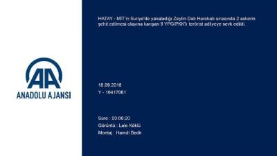 sehit - MİT'in Suriye'de yakaladığı 9 YPG/PKK'lı terörist adliyeye sevk edildi - HATAY