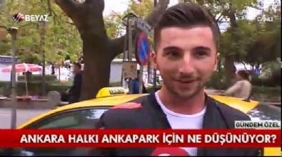Ankaralı vatandaş ve STK yöneticileri ANKAPARK hakkında ne düşünüyor?