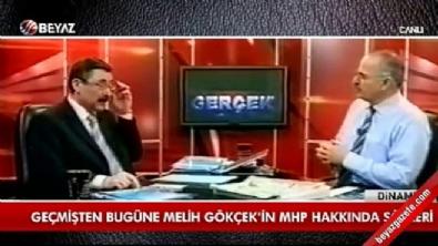 Geçmişten günümüze Melih Gökçek'in MHP hakkındaki sözleri