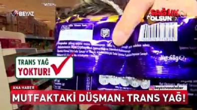 beyaz tv ana haber - Mutfaktaki düşman; Trans yağ