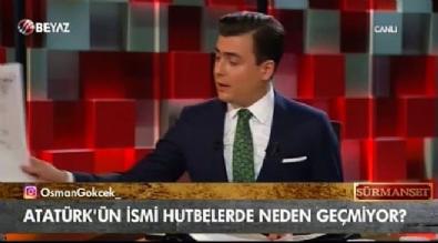 Osman Gökçek belgeyle açıkladı: 'Atatürk hutbelerde isim geçmesini istemiyordu'