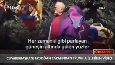 Cumhurbaşkanı Erdoğan'ın Trump'a izlettiği o video