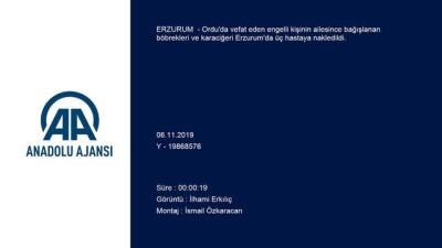 Ordu'da ölen engelli kişinin organları Erzurum'da 3 hastaya nakledildi - ERZURUM